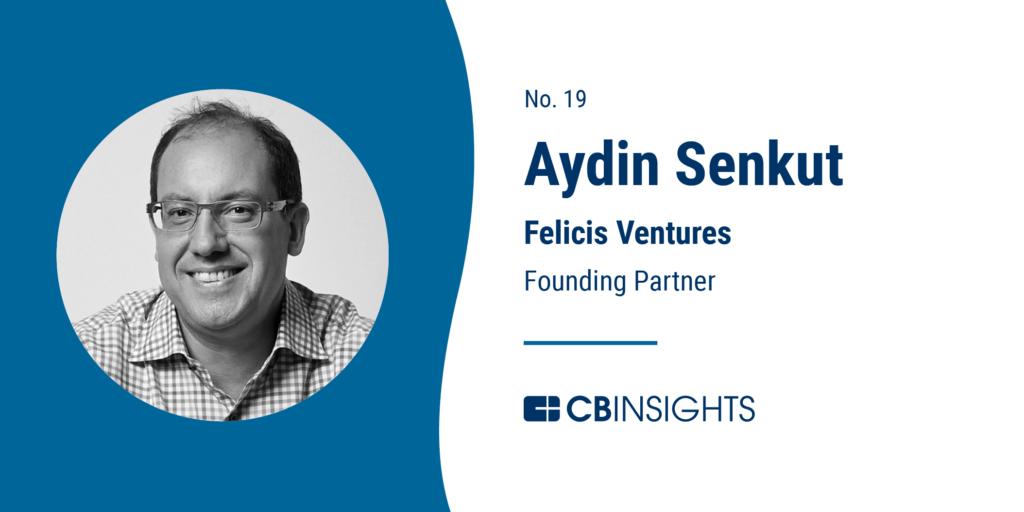 Top Venture Capitalists Aydin Senkut Felicis Ventures